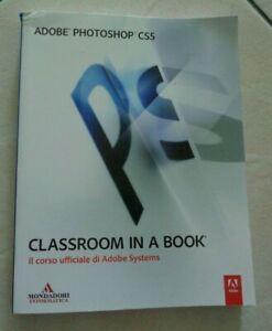 Adobe Photoshop CS5. Classroom in a book. Il corso ufficiale di Adobe Systems