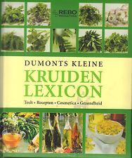 DUMONTS KLEINE KRUIDENLEXICON (TEELT / RECEPTEN / COSMETICA / GEZONDHEID)