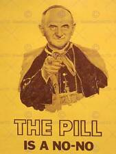 PROPAGANDA POLITICAL SATIRE POPE PAUL VI PILL SEX WOMEN HEALTH POSTERBB6872B