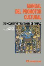 Manual del Promotor Cultural III by Adolfo Colombres (1991, Paperback)