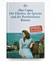 Der Fälscher, die Spionin und der Bombenbauer von Alex Capus * Taschenbuch Neu