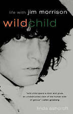 NEW Wild Child: Life with Jim Morrison by Linda Ashcroft