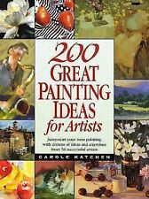 200 Great Painting Ideas for Artists by Carole Katchen (Hardcover w/DJ) Pristine