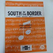 Songsheet al sur de la frontera (abajo México manera) Jimmy Kennedy, M. Carr 1939
