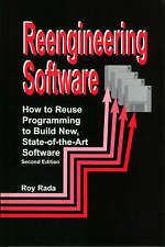 Re-Engineering Software: How to Re-Use Programming to Build New, State-of-the-Ar