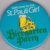 """VINTAGE 3"""" PINBACK #31-157 - BEER - ST PAULI GIRL - BIERGARTEN PARTY"""