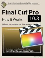 Final Cut Pro 10.3 - How it Works: A different type of manual - the visual appro