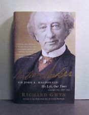 Nation Maker, Sir John A. Macdonald, His Life, Our Times, 1867-1918, Government