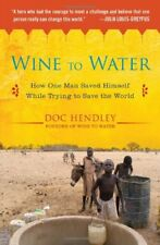 Wine to Water: How One Man Saved Himself While Try