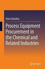 Process Equipment Procurement in the Chemical and Related Industries by Kiran...
