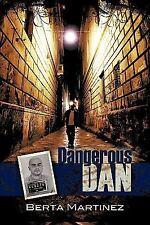 Dangerous Dan by Berta Martinez (2008, Paperback)