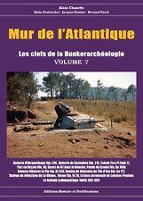 Mur de l'Atlantique les clefs de la bunkerarcheologie volume 7