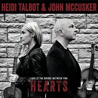 Heidi Talbot and John McCusker - Love Is The Bridge Between Two Hearts [CD]