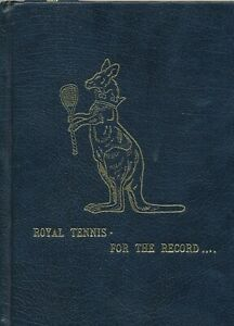 ROYAL TENNIS: FOR THE RECORD...........Real Tennis Book