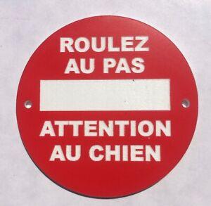 panneau ROULEZ AU PAS ATTENTION AU CHIEN signalétique