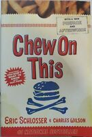 Chew On This: Everything You Don't Want to Know About Fast Food - VERY GOOD