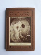 c1910 Edition. IN A NOOK WITH NATURE. A. Patterson Webb. Robert Hayes. Aphorisms