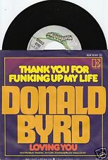 DONALD BYRD Thank You For Funking Up My Life 45/GER/PIC