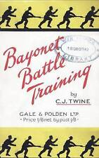 BAYONET BATTLE TRAINING A Realistic and Practical Series of Exercises on the...