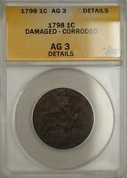 1798 Large Cent 1c Coin ANACS AG 3 Details Damaged-Corroded