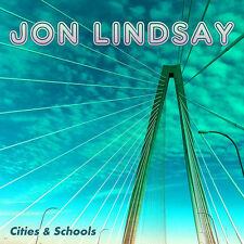 Jon Lindsay - Cities & Schools [New CD]