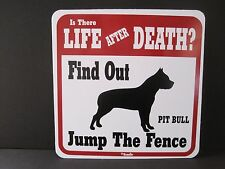 Sign: Pit Bull: Is There Life After Death? Find Out. Jump The Fence