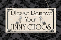 Please Remove Your Jimmy Choos Shabby Shoes Plaque Sign Chic Home Gift Birthday