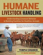 Humane Livestock Handling : Understanding Livestock Behavior and Building...