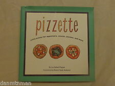 Pizzette Little Pizzas for Appetizers, Snacks, Entrees, and More 1996, Hardcover