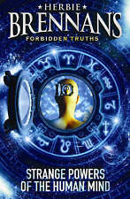 Herbie Brennan's Forbidden Truths: Strange Powers of the Human Mind,Brennan, Her