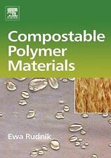 Compostable Polymer Materials by Ewa Rudnik (2007, Hardcover)