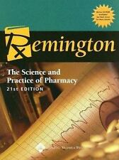 Remington:The Science and Practice of Pharmacy by David B. Troy (2005) 21st Ed