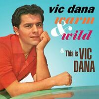 Vic Dana - Warm and Wild / This is Vic Dana [CD]