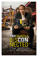 SIGNED  Profoundly Disconnected:  A True Confession from Mike Rowe by Mike Rowe
