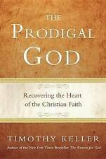 The Prodigal God: Recovering the Heart of the Christian Faith-ExLibrary