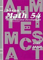 Math 54 : An Incremental Development by John Saxon; Stephen Hake