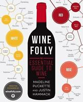 Wine Folly: The Essential Guide To Wine: By Madeline Puckette, Justin Hammack