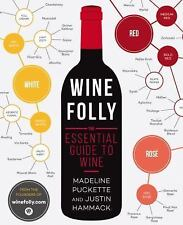 Wine Folly : The Visual Guide to Wine by Madeline Puckette and Justin Hammack...
