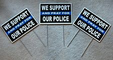 """(3) WE SUPPORT AND PRAY FOR OUR POLICE  8""""x12"""" Plastic Coroplast Signs w/Stakes"""