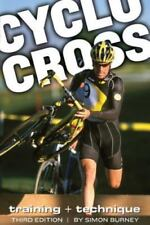 Cyclocross : Training + Technique by Simon Burney (2007, Paperback, New Edition)
