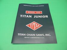 TITAN JUNIOR MODEL 200 CHAINSAW MASTER INSTRUCTIONS AND PARTS MANUAL