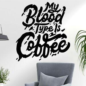 My Blood Type Is Coffee Morning Drink Work Decal Wall Art Stickers Home UK