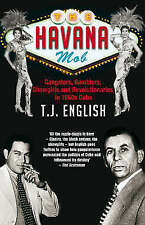 TheHavana Mob How the Mob Owned Cuba ... and Then Lost it to the Revolution by E