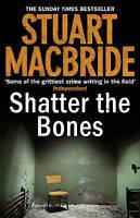 Shatter the Bones (Logan Mcrae), Stuart MacBride   Hardcover Book   Good   97800