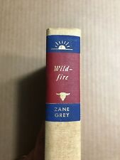 Wild Fire by Zane Grey(Walter Black Edition) 1945 Hardcover
