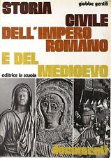 Storia civile dell'impero romano e del medioevo - Gentili - La scuola 1977