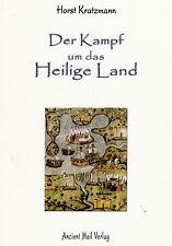 DER KAMPF UM DAS HEILIGE LAND - Die Geschichte der Kreuzzüge - Horst Kratzmann