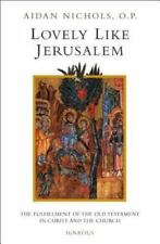 Lovely, Like Jerusalem: The Fulfillment of the Old Testament in Christ and the
