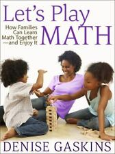 Let's Play Math: How Families Can Learn Math Together and Enjoy It, Gaskins, Den