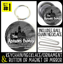 The Addams Family Keychain Necklace + Button or Magnet or Mirror pinback #1689
